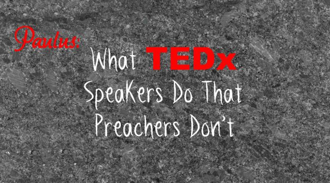 Preek alleen nog TEDx, pleit Paulus